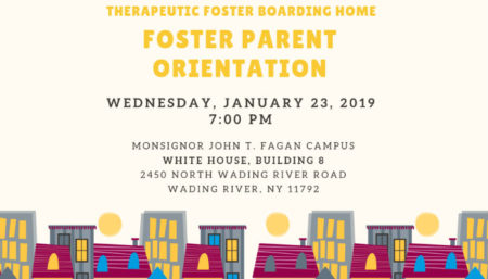 TFBH Foster Parent Orientation @ Monsignor John T. Fagan Campus, White House, Building 8 | Wading River | New York | United States